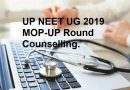 UP NEET UG 2019 MOP-UP Round Counselling Schedule Declared.